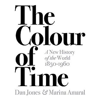 The Colour of Time - A New History of the World - 1850-1960 von Dan Jon