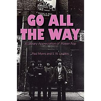 Go All The Way - A Literary Appreciation of Power Pop by Paul Myers -
