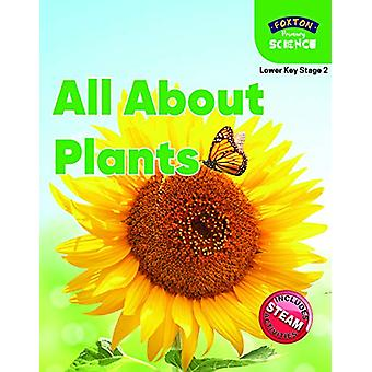 Foxton Primary Science - All About Plants (Lower KS2 Science) by Nicho