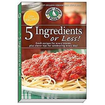 5 Ingredients or Less Cookbook - Fresh recipes for every season plus c