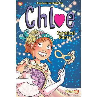 Chloe 5  Carnival Party by Greg Tessier & Illustrated by Amandine