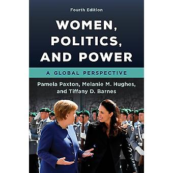 Women Politics and Power by Paxton & PamelaHughes & Melanie M.Barnes & Tiffany D.