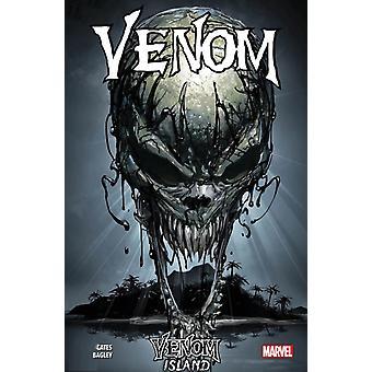 Venom Vol. 6 Venom Island by Donny Cates & Illustrated by Mark Bagley