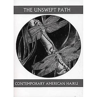 The Unswept Path: Contemporary American Haiku (Companions for the Journey (White Pine Press))