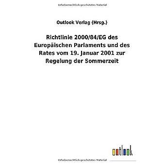 Richtlinie 2000/84/EG des Europ ischen Parlaments und des Rates vom 19. Januar 2001 zur Regelung der Sommerzeit