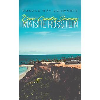 Schwartz & Donald Rayn Maishe Rossteinin maastomatka