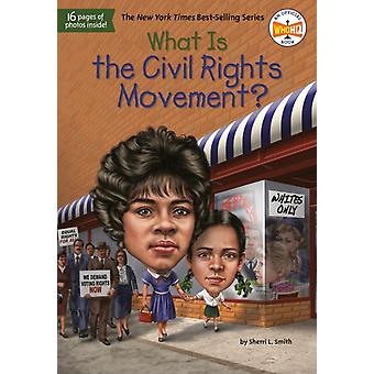 What Is the Civil Rights Movement by Smith & Sherri L.