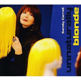Sandy Carroll - Unnaturally Blonde [CD] USA import