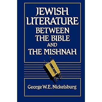 Jewish Literature between the Bible and the Mishnah by George W. E. N