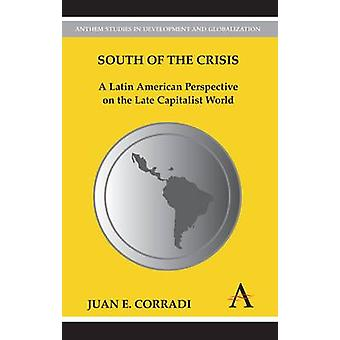 South of the Crisis - A Latin American Perspective on the Late Capital