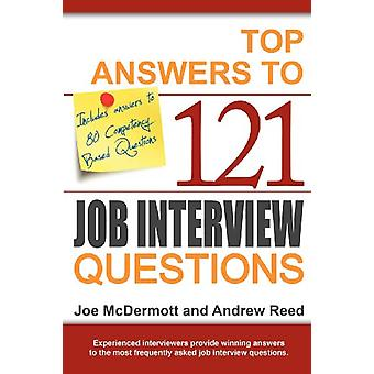 Top Answers to 121 Job Interview Questions by Joe McDermott - 9780955
