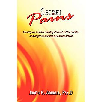 Secret Pains - Identifying and Overcoming Unresolved Inner Pains and A