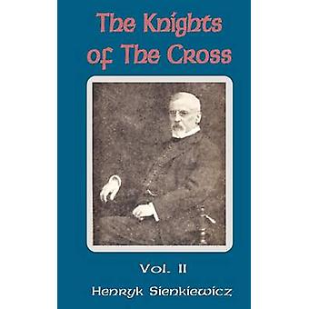 The Knights of the Cross (Volume Two) by Henryk K Sienkiewicz - 97815