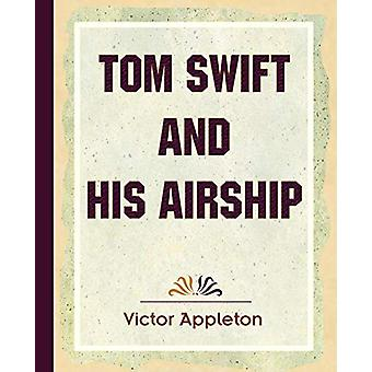 Tom Swift and His Airship (1910) by Victor Appleton - 9781594622373 B