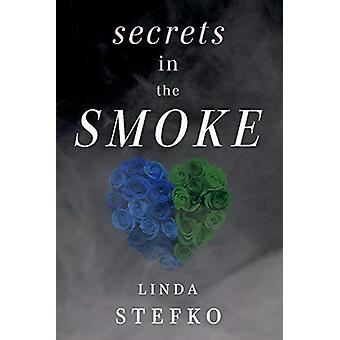 Secrets In The Smoke par Linda Stefko