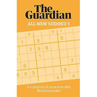 The Guardian AllNew Sudoku 1 A collection of more than 200 fiendish puzzles Guardian Puzzle Books
