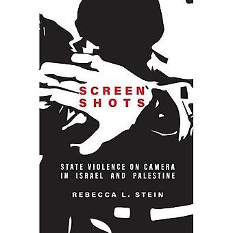 Screen Shots State Violence on Camera in Israel and Palestine Stanford Studies in Middle Eastern and Islamic Societies and Cultures