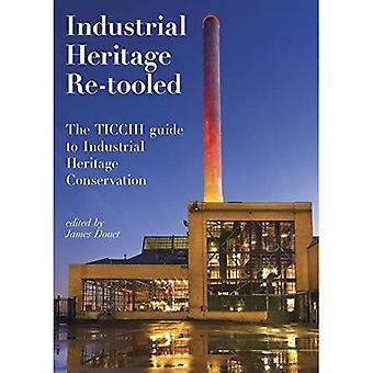 Ré-outillage du patrimoine industriel : le Guide TICCIH pour la conservation du patrimoine industriel