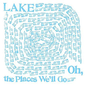 Lake - Oh Places We'Ll Go [Vinyl] USA import