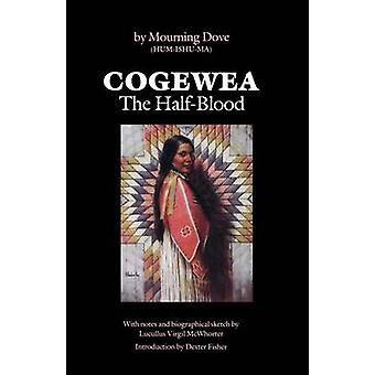 Cogewea The Half Blood  A Depiction of the Great Montana Cattle Range by Mourning Dove & Introduction by Dexter Fisher