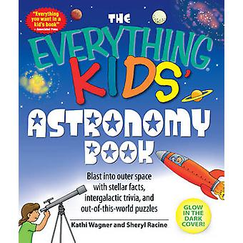 The  -Everything - Kids' Astronomy Book - Blast into Outer Space with St