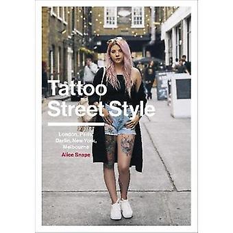 Estilo de rua de tatuagem por Alice Snape - livro 9781785037276