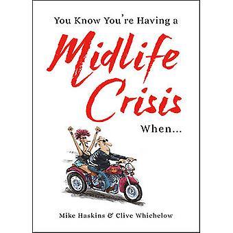 Sie wissen, dass Sie eine Midlife-Krise als... von Clive Whichelow haben-