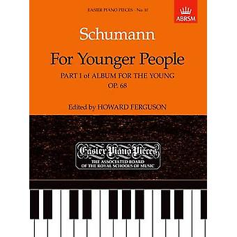 For Younger People Part I of Album for the Young - Op.68 - Easier Pian
