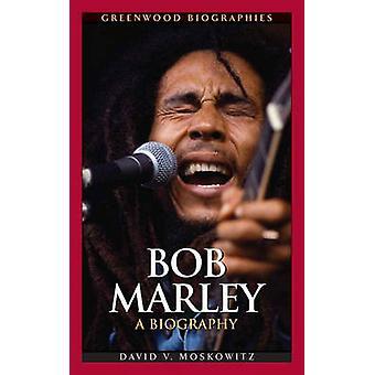 Bob Marley - en biografi av David V. Moskowitz - 9780313338793 bok