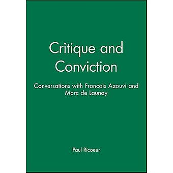 Critique and Conviction - Conversations with Francois Azouvi and Marc