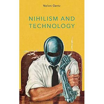 Nihilism and Technology by Nihilism and Technology - 9781786607034 Bo
