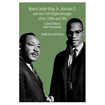 Martin Luther King, Jr., Malcolm X, and the Civil Rights Struggle of the 1950s a: A Brief History with Documents (Bedford Series in History & Culture)