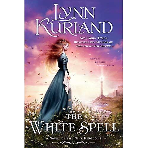 The White Spell: Novel of the Nine Kingdoms, A