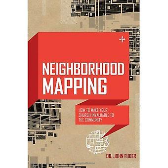Wijk Mapping: How to Make uw kerk onschatbare waarde aan de Gemeenschap