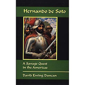 Hernando De Soto: ein Savage-Quest in Amerika