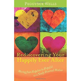 Rediscovering Your Happily Ever After: Moving from Hopeless to Hopeful as a Newly Divorced Mother
