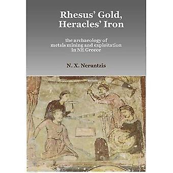 Rhesus' guld, Herakles järn: Arkeologin av metaller gruvdrift och exploatering i NE Grekland