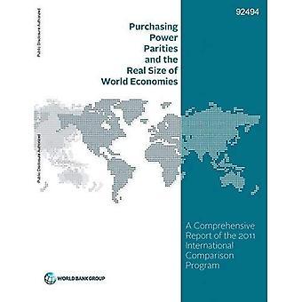 Parités de pouvoir d'achat et de la taille réelle des économies mondiales: un rapport complet de l'International 2011...