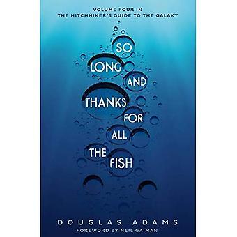 Tellement Long et Merci pour tous les poissons (Guide de l'auto-stoppeur de la galaxie)
