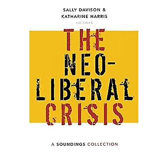 The Neoliberal Crisis: A Soundings Collection