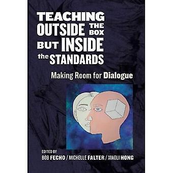 Hors des sentiers battus, mais à l'intérieur des normes d'enseignement: faire de la place pour le Dialogue (Language and Literacy Series)