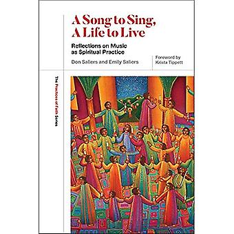 A Song to Sing, a Life to Live: Reflections on Music as Spiritual Practice� (The Practices of Faith Series)