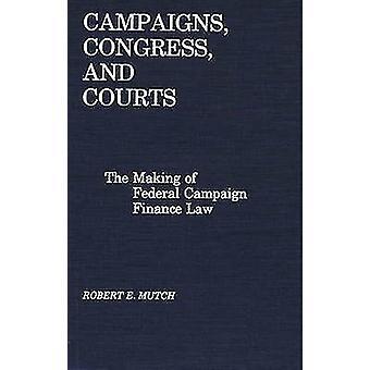 Campañas de Congreso y las cortes la elaboración de la ley de financiamiento de la campaña Federal por Mutch y Robert E.