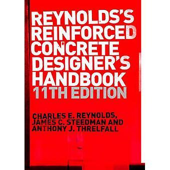 Forstærket beton designere håndbog af Charles E Reynolds