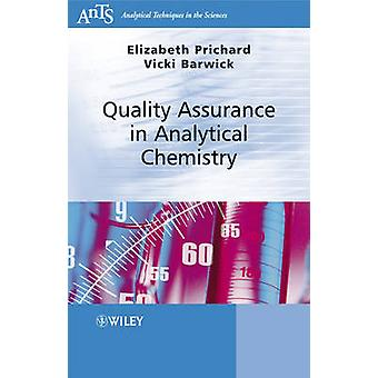 Quality Assurance in Analytical Chemistry by Prichard & Elizabeth
