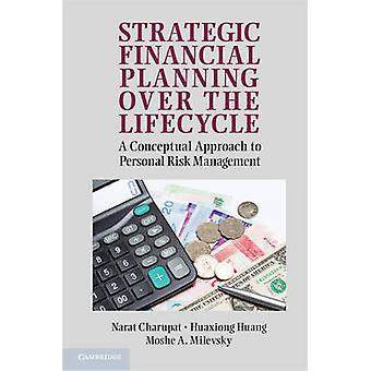 التخطيط المالي الاستراتيجي على مدى دورة الحياة بالنهج المفاهيمي لإدارة المخاطر الشخصية شربات & نارت