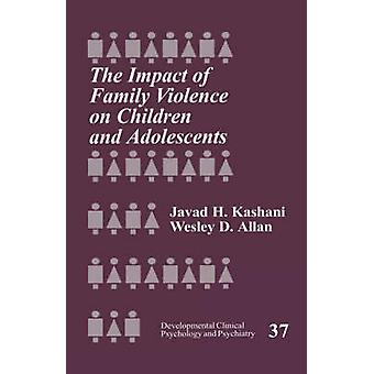 The Impact of Family Violence on Children and Adolescents by Allan & Wesley D.