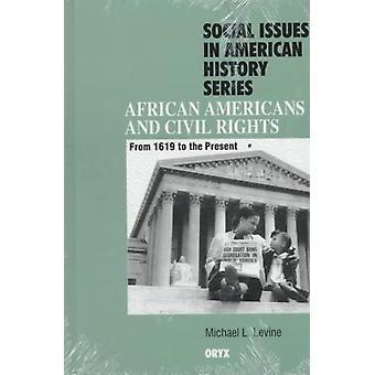Les Afro-américains et les droits civils de 1619 à l'heure actuelle par Levine & Michael