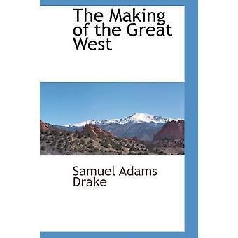 The Making of Great West von Drake & Samuel Adams