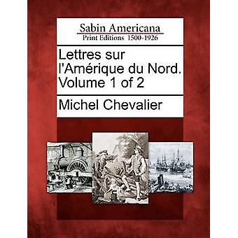 Lettres sur lAmrique du Nord. Volume 1 of 2 by Chevalier & Michel